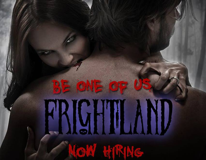 Frightland is now hiring for the 2015 Haunted season!