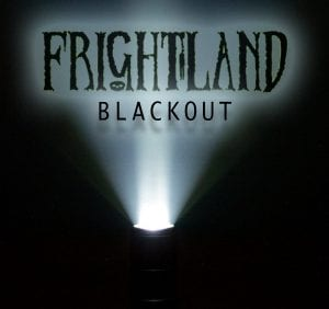 Frightland: BLACKOUT is a one night only event experience